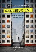 Banlieue Est