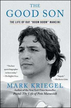 The Good Son: The Life of Ray ',Boom Boom', Mancini