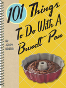 101 Things® to Do with a Bundt® Pan