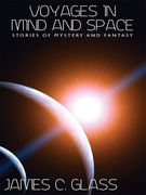 Voyages in Mind and Space: Stories of Mystery and Fantasy
