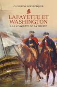 Lafayette et Washington - À la conquête de la liberté