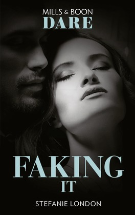 Faking It (Mills & Boon Dare) (Close Quarters, Book 1)