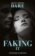 Faking It (Mills & Boon Dare) (Close Quarters, Book 1)