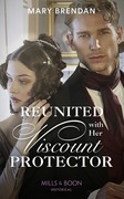 Reunited With Her Viscount Protector (Mills & Boon Historical)