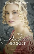 The Duchess's Secret (Mills & Boon Historical)