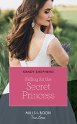 Falling For The Secret Princess (Mills & Boon True Love)