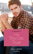 A Man You Can Trust (Mills & Boon True Love) (Gallant Lake Stories, Book 1)