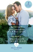 Second Chance With Her Island Doc / Taking A Chance On The Single Dad: Second Chance with Her Island Doc / Taking a Chance on the Single Dad (Mills & Boon Medical)