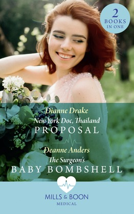 New York Doc, Thailand Proposal / The Surgeon's Baby Bombshell: New York Doc, Thailand Proposal / The Surgeon's Baby Bombshell (Mills & Boon Medical)