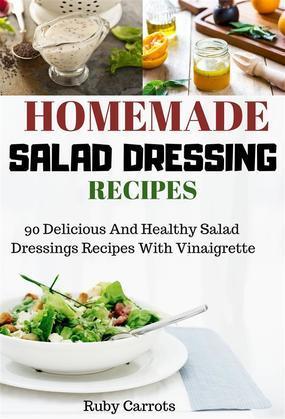 Homemade Salad Dressing Recipes: