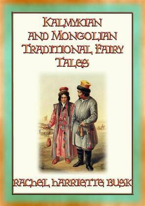 KALMYKIAN and MONGOLIAN TRADITIONAL FAIRY TALES - 39 Kalmyk and Mongolian Children's Stories