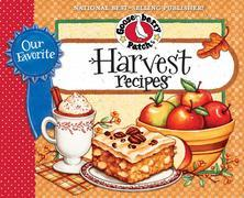 Our Favorite Harvest Recipes Cookbook: From tailgating and hayrides, to apple picking and pumpkin carving...there are so many wonderful reasons for ge