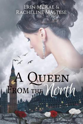 A Queen from the North (The Royal Roses Series, #1)