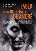 Faber nella bottega di De Andrè