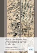 Guide des Médecines Ancestrales à Travers le Monde
