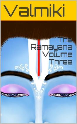 The R?m?yana Volume Three