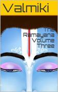 The R?m?yana Volume Three