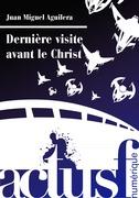 Dernière visite avant le Christ