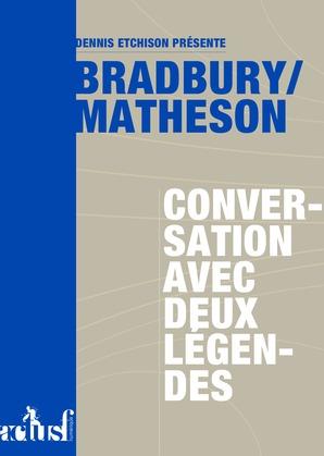Bradbury/Matheson : conversation avec deux légendes
