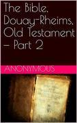 The Bible, Douay-Rheims, Old Testament — Part 2
