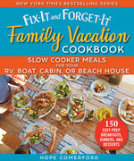 Fix-It and Forget-It Family Vacation Cookbook