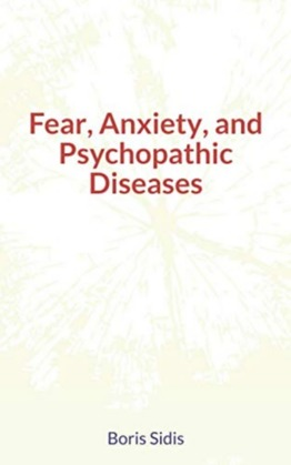 Fear, Anxiety, and Psychopathic Diseases