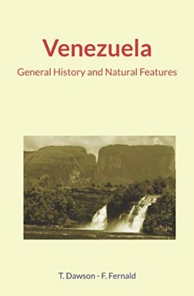 Venezuela : General History and Natural Features