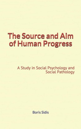 The Source and Aim of Human Progress