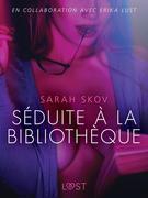 Séduite à la bibliothèque – Une nouvelle érotique