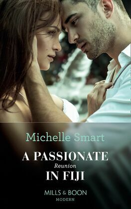 A Passionate Reunion In Fiji (Mills & Boon Modern) (Passion in Paradise, Book 6)