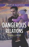 Dangerous Relations (Mills & Boon Love Inspired Suspense) (The Baby Protectors)