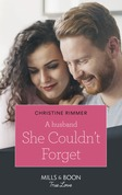 A Husband She Couldn't Forget (Mills & Boon True Love) (The Bravos of Valentine Bay, Book 6)