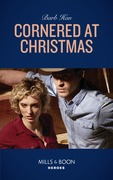 Cornered At Christmas (Mills & Boon Heroes) (Rushing Creek Crime Spree, Book 1)