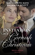 Invitation To A Cornish Christmas: The Captain's Christmas Proposal / Unwrapping His Festive Temptation (Mills & Boon Historical)