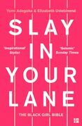 Slay In Your Lane: The Black Girl Bible