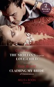 The Sicilian's Surprise Love-Child / Claiming My Bride Of Convenience: The Sicilian's Surprise Love-Child / Claiming My Bride of Convenience (Mills & Boon Modern)