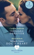 From Heartache To Forever / Melting The Trauma Doc's Heart: From Heartache to Forever (Yoxburgh Park Hospital) / Melting the Trauma Doc's Heart (Mills & Boon Medical)