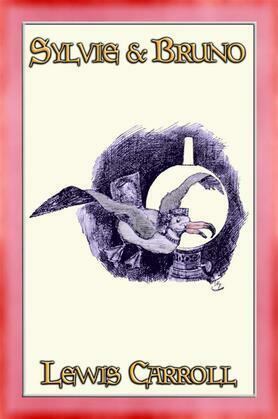 SYLVIE and BRUNO - A Children's Fantasy Tale