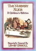 THE NURSERY ALICE - A Children's Edition of Alice's Adventures in Wonderland