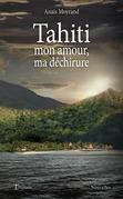Tahiti, mon amour, ma déchirure