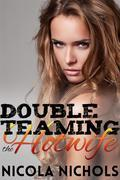 Double Teaming The Hotwife