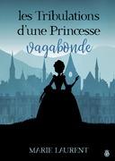 Les Tribulations d'une Princesse Vagabonde