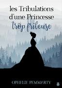 Les Tribulations d'une Princesse Trop Frileuse
