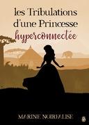 Les Tribulations d'une Princesse Hyperconnectée