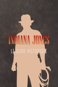 Indiana Jones : Le guide historique