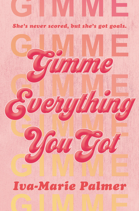 Gimme Everything You Got