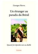 Un étranger au paradis du Brésil