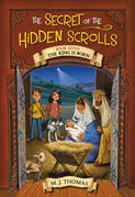 The Secret of the Hidden Scrolls: The King Is Born, Book 7
