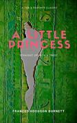 A Little Princess (Annotated): A Tar & Feather Classic: Straight Up with a Twist