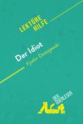 Der Idiot von Fjodor Dostojewski (Lektürehilfe)